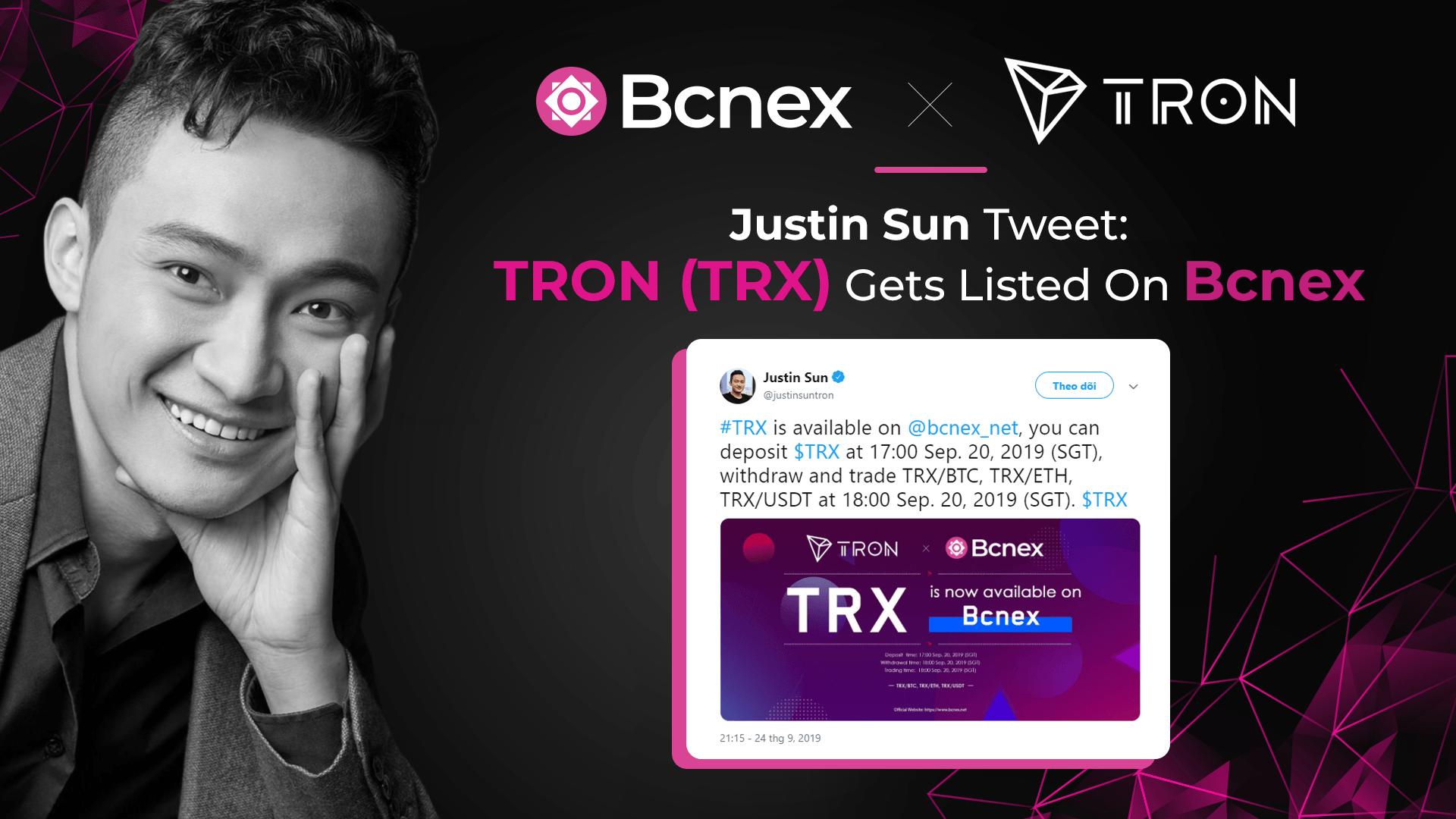 giá bitcoin: Justin Sun Tweet: TRON (TRX) Được Niêm Yết Trên Bcnex — Sàn Giao Dịch Số 1 Việt Nam