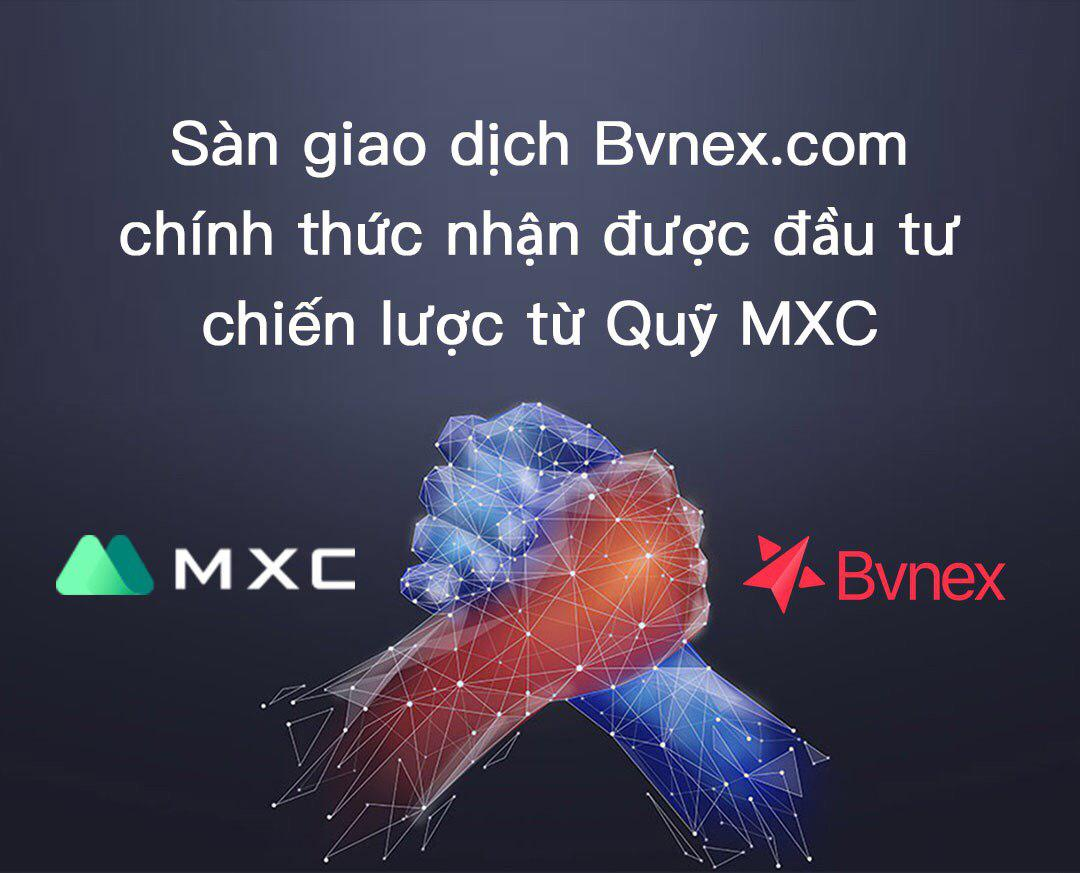 giá bitcoin: Quỹ đầu tư MXC công bố đầu tư vào Bvnex.com