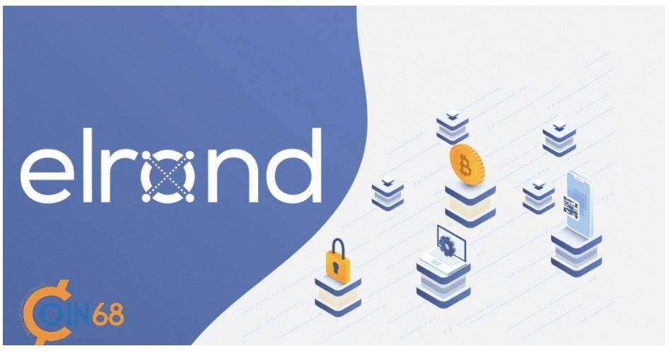 giá bitcoin: Elrond Network là gì? Thông tin chi tiết về dự án Elrond Network – dự án IEO tiếp theo của Binance và token ERD