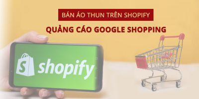giá bitcoin: Kiếm tiền bằng bán áo thun với Shopify - CustomCat - Quảng cáo Google shopping