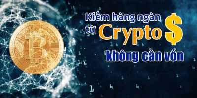 giá bitcoin: Kiếm hàng ngàn đô từ Crypto không cần vốn