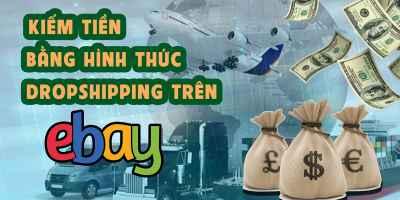 giá bitcoin: Kiếm Tiền Bằng Hình Thức Dropshipping Trên Ebay