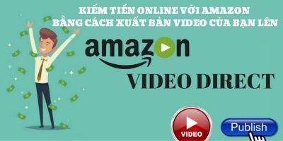 giá bitcoin: Kiếm tiền Online với Amazon bằng cách xuất bản Video lên Amazon Video Direct