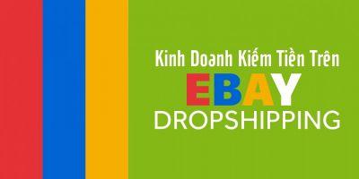 giá bitcoin: Kinh doanh kiếm tiền trên Ebay Dropshipping