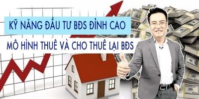 giá bitcoin: Kỹ năng đầu tư bất động sản đỉnh cao - Mô hình thuê và cho thuê lại bất động sản